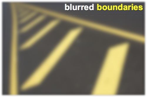 Blurred boudaries